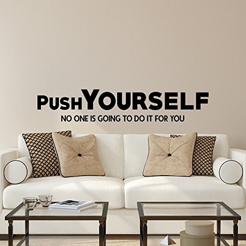 Vinyl Wall Art Decal - Push Yourself No One is Going to Do It for You - 7.5