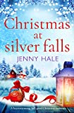 Christmas at Silver Falls: A heartwarming, feel good Christmas romance