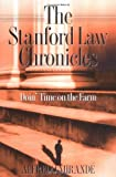 The Stanford Law Chronicles: Doin' Time On The Farm, Alfredo Mirande, 0268022844