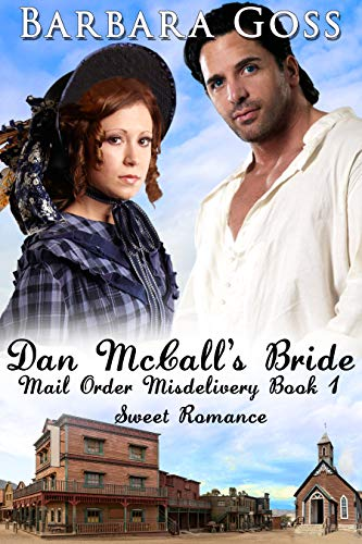 Dan McCall's Bride (Mail Order Misdelivery Book 1) by [Goss, Barbara]