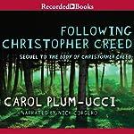 Following Christopher Creed | Carol Plum-Ucci