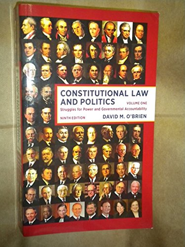 Constitutional Law and Politics: Struggles for Power and Governmental Accountability (Vol. 1) by O'Brien, David M. [W. W. Norton & Company, 2014] ( Paperback ) 9th edition [Paperback]