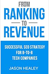 From Ranking to Revenue: Successful SEO Strategy For B-to-B Tech Companies