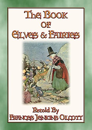 THE BOOK OF ELVES AND FAIRIES - Over 70 bedtime stories for children (Glass Milk Smith)