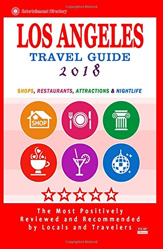 Download Los Angeles Travel Guide 2018: Shops, Restaurants, Arts, Entertainment and Nightlife in Los Angeles, California (City Travel Guide 2018) PDF