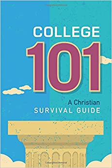 Book College 101: A Christian Survival Guide
