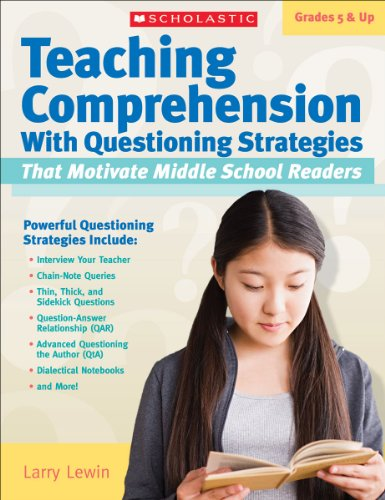 (Teaching Comprehension With Questioning Strategies That Motivate Middle School Readers)