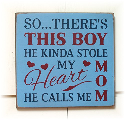 Ruskin352 So theres this boy he kinda stole my heart he calls me Mom distressed style handmade wood plaque wood sign.