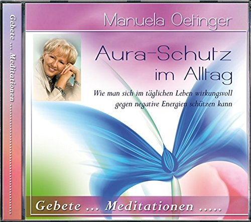 Aura-Schutz im Alltag CD: Gebete und Meditationen