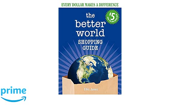 The Better World Shopping Guide #5: Every Dollar Makes a Difference: Amazon.es: Ellis Jones: Libros en idiomas extranjeros