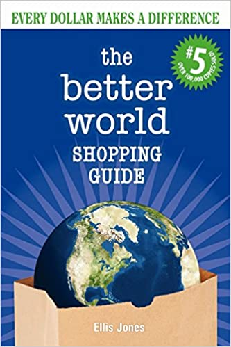 5th Edition The Better World Shopping Guide Every Dollar Makes a Difference