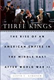 Three Kings, Lloyd C. Gardner, 159558644X