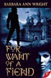 For Want of a Fiend, Barbara Ann Wright, 1602828733