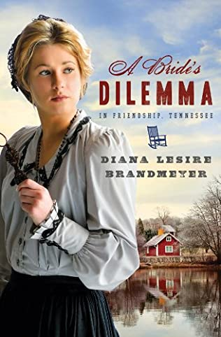 book cover of A Bride\'s Dilemma in Friendship, Tennessee