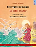 Les cygnes sauvages - De vilde svaner (français - danois): Livre bilingue pour enfants d'après un conte de fées de Hans Christian Andersen (Sefa albums illustrés en deux langues) (French Edition)