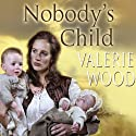 Nobody's Child Audiobook by Valerie Wood Narrated by Anne Dover