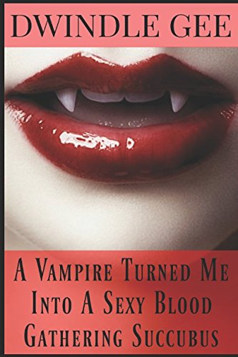 (A Vampire Turned Me Into A Sexy Blood Gathering)
