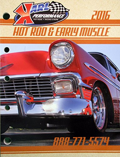 - 2016 Karl Performance Hot Rod & Early Muscle Parts Catalog