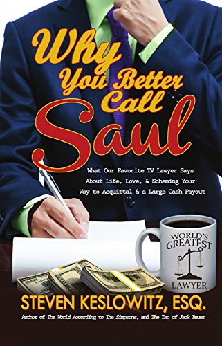 Why You Better Call Saul Kindle Edition By Steven Keslowitz Arts