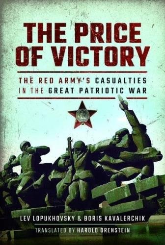The Price of Victory: The Red Army's Casualties in the Great Patriotic War (Soviet Army Wwii)