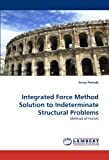 Integrated Force Method Solution to Indeterminate Structural Problems, Surya Patnaik, 3838381076