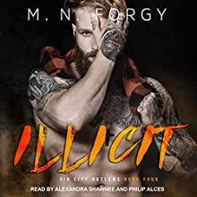 Illicit: Sin City Outlaws Series, Book 4 Audiobook by M. N. Forgy Narrated by Philip Alces, Alexandra Shawnee