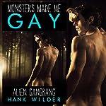 Alien Gangbang: Monsters Made Me Gay | Hank Wilder