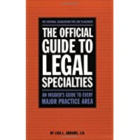The Official Guide to Legal Specialties: An Insider's Guide to Every Major Practice Area
