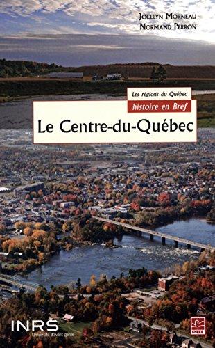 Le Centre-du-Québec Le Centre-du-Québec