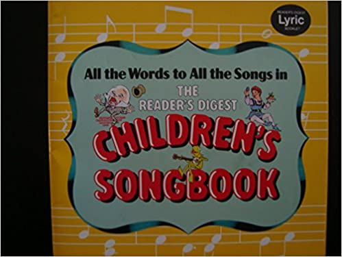 All the Words to All the Songs in the Reader's Digest Children's Songbook - Lyric Booklet
