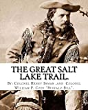 img - for The Great Salt Lake trail. By: Colonel Henry Inman (illustrator) and By: Colonel William F. Cody
