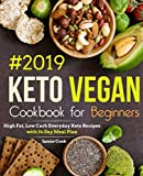 Best Vegan Recipes - Keto Vegan Cookbook for Beginners #2019: High Fat Review