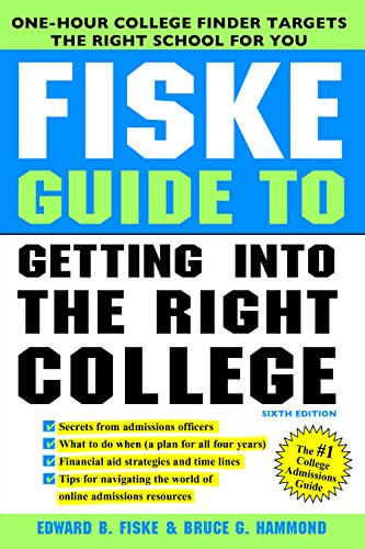 Fiske Guide to Getting Into the Right College