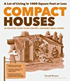 dream home floor plans Compact Houses: 50 Creative Floor Plans for Well-Designed Small Homes
