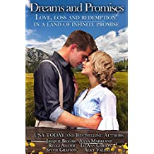 Dreams and Promises: Love, Loss and Redemption in a Land of Infinite Promise