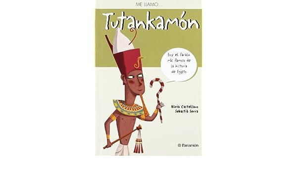 ME LLAMO TUTANKAMON (Spanish Edition): Núria Castellano, Sebastiá Serra: 9788434237858: Amazon.com: Books
