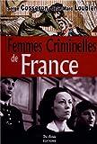 Femmes Criminelles de France (les)