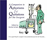 A Companion to Aphorisms and Quotations for the Surgeon, , 1903378613