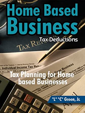 Home based business tax deductions ebook l c for Tax deductions for home improvements