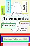 Teconomics, the Microeconoic Analysis : Scientific Synthesis of Microeconomics, Mathematics and Statistical Methodologies and Technological Parameters in Production In, Fakhraie, Bahman, 0985295813
