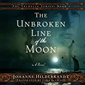 The Unbroken Line of the Moon: Valhalla, Book 1 | Johanne Hildebrandt, Tara F. Chace - translator