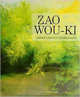 Zao Wou Ki Hommage à Riopelle Et Peintures Récentes 9782551237203