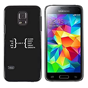 Paccase / Dura PC Caso Funda Carcasa de Protección para - Great You I Life Quote Slogan Symbol Clean Dirty - Samsung Galaxy S5 Mini, SM-G800, NOT S5 REGULAR!