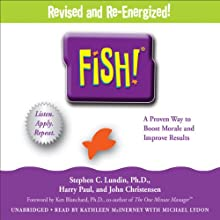 Fish!: A Proven Way to Boost Morale and Improve Results | Livre audio Auteur(s) : Stephen C. Lundin, John Christensen, Harry Paul, Ken Blanchard Narrateur(s) : Kathleen McInerney