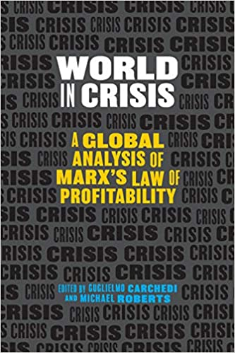 World in Crisis A Global Analysis of Marxs Law of Profitability