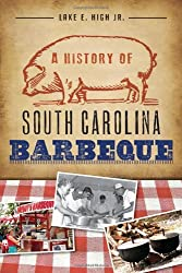Book Cover: A History of South Carolina Barbeque