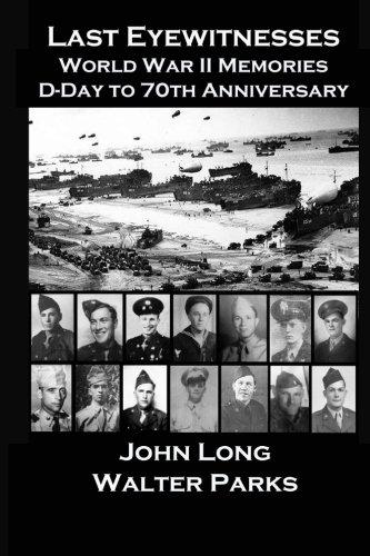 Download Last Eyewitnesses, World War II Memories: D-Day to 70th Anniversary pdf