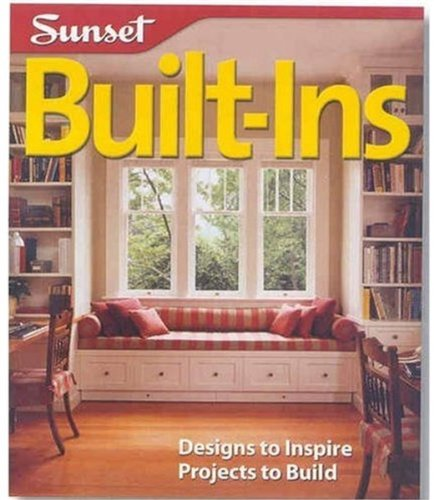 Download Built-Ins: Designs to Inspire, Projects to Build (Sunset Design Guides) pdf epub