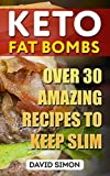 Best Desert Cookbooks - Keto Fat Bombs: Over 30 Amazing Recipes to Review