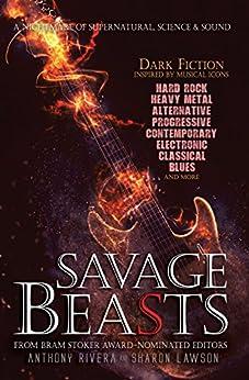 Savage Beasts: A Nightmare of Supernatural, Science and Sound by [Taff, John F.D., Dunham, T. Fox, Michael, J.C., Anderson, Paul Michael, Macomber, Shawn, Paradias, Konstantine, Runge, Karen]